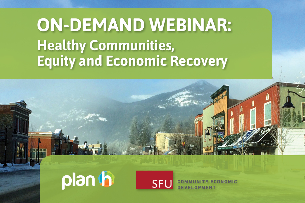 On-Demand Webinar: Healthy Communities, Equity and Economic Recovery