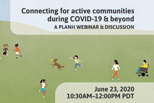 Upcoming Webinar: Connecting for active communities during COVID-19 and beyond