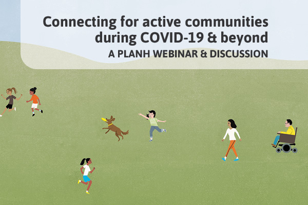 On-Demand Webinar: Connecting for active communities during COVID-19 and beyond
