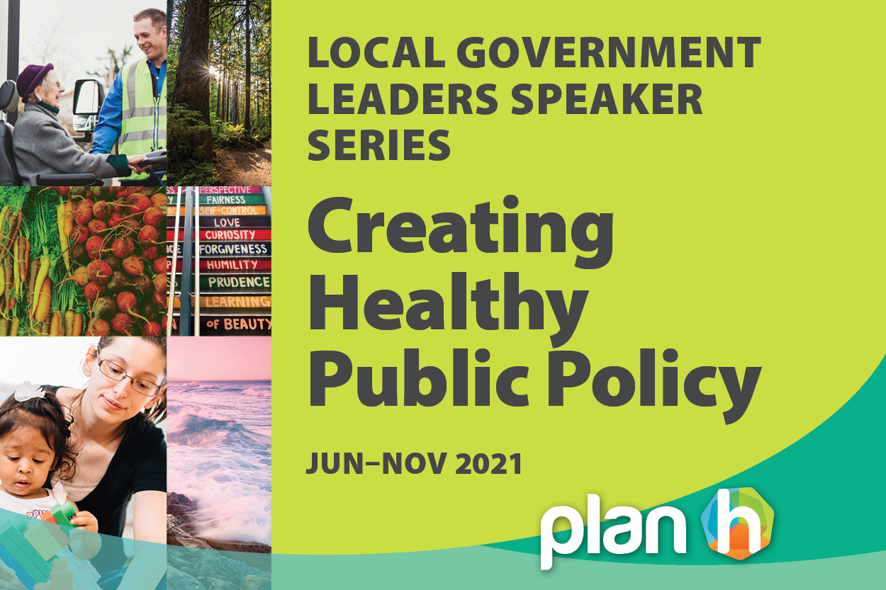 New Healthy Public Policy Speaker Series explores policy ideas for creating improved health and well-being in B.C. communities